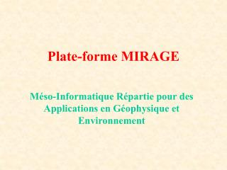 Plate-forme MIRAGE