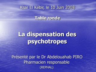 La dispensation des psychotropes