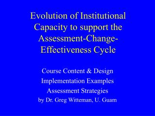 Evolution of Institutional Capacity to support the Assessment-Change-Effectiveness Cycle