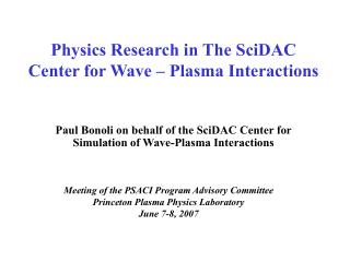Physics Research in The SciDAC Center for Wave – Plasma Interactions
