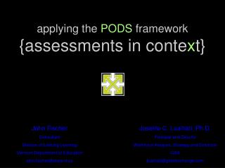 applying the  PODS  framework  {assessments in conte x t}