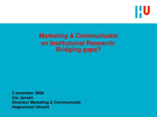 Marketing & Communicatie en Institutional Research: Bridging gaps?