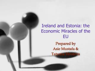 Ireland and Estonia: the Economic Miracles of the EU