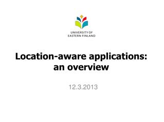 Location-aware applications:  an overview