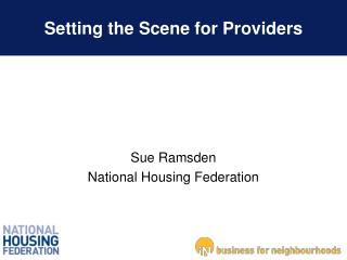 Setting the Scene for Providers