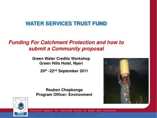WATER SERVICES TRUST FUND  Funding For Catchment Protection and how to submit a Community proposal