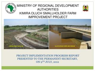 MINISTRY OF REGIONAL DEVELOPMENT AUTHORITIES KIMIRA OLUCH SMALLHOLDER FARM IMPROVEMENT PROJECT