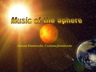 Music of the Sphere