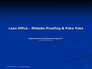 Lean Office - Mistake Proofing  Poka Yoke   Superfactory Excellence Program  superfactory