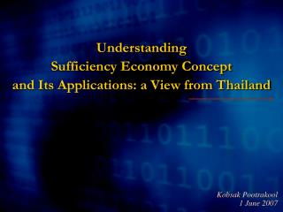 Understanding  Sufficiency Economy Concept and Its Applications: a View from Thailand