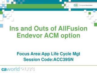 Ins and Outs of AllFusion Endevor ACM option