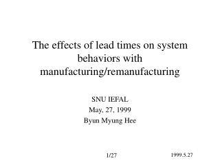 The effects of lead times on system behaviors with manufacturing/remanufacturing
