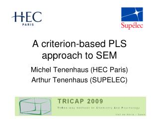 A criterion-based PLS approach to SEM