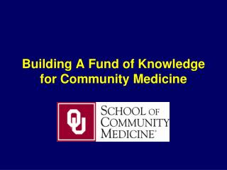 Building A Fund of Knowledge for Community Medicine