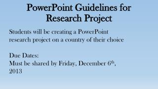 PowerPoint Guidelines for Research Project