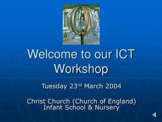 Welcome to our ICT Workshop