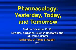 Pharmacology: Yesterday, Today,  and Tomorrow
