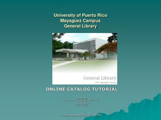 University of Puerto Rico  Mayagüez Campus General Library