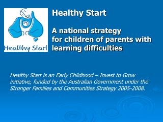 Healthy Start A national strategy  for children of parents with learning difficulties