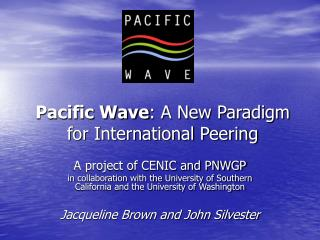 Pacific Wave : A New Paradigm for International Peering