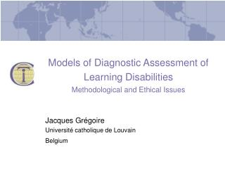Models of Diagnostic Assessment of Learning Disabilities Methodological and Ethical Issues