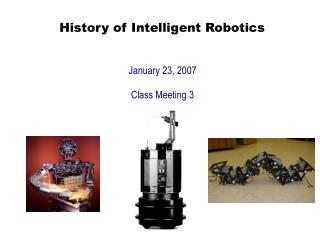 History of Intelligent Robotics