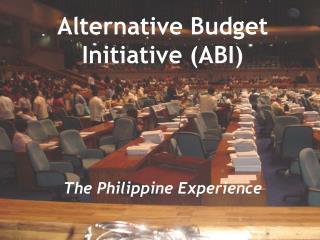 Alternative Budget Initiative (ABI) The Philippine Experience