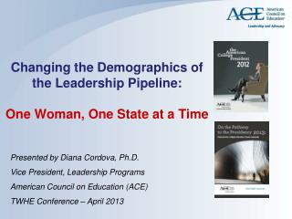 Changing the Demographics of the Leadership Pipeline: One Woman, One State at a Time