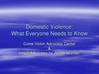 Domestic Violence: What Everyone Needs to Know