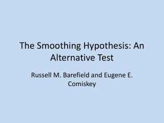 The Smoothing Hypothesis: An Alternative Test