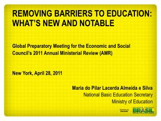 REMOVING BARRIERS TO EDUCATION:  WHAT'S NEW AND NOTABLE