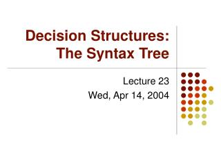Decision Structures: The Syntax Tree