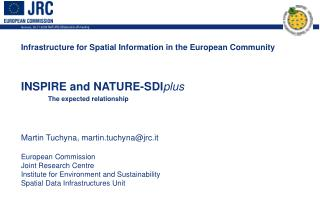Infrastructure for Spatial Information in the European Community INSPIRE and NATURE-SDI plu s