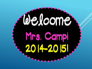 Welcome Mrs. Campi 2014-2015!