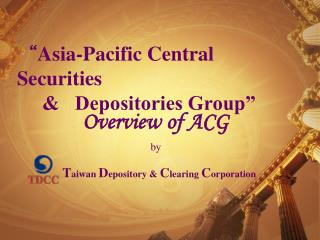 """ Asia-Pacific Central Securities       &   Depositories Group"""