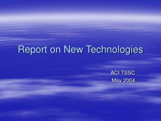 Report on New Technologies