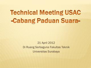 Technical Meeting USAC  - Cabang Paduan Suara-