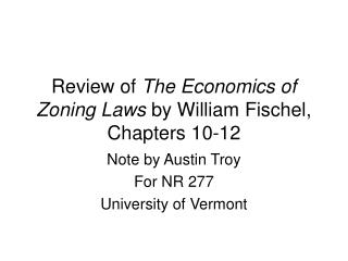 Review of  The Economics of Zoning Laws  by William Fischel, Chapters 10-12