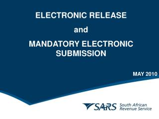 ELECTRONIC RELEASE and MANDATORY ELECTRONIC SUBMISSION MAY 2010
