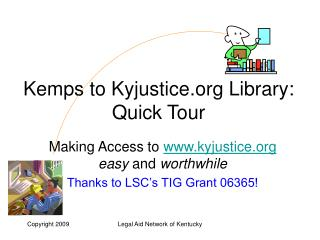 Kemps to Kyjustice Library:  Quick Tour