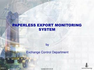 PAPERLESS EXPORT MONITORING SYSTEM