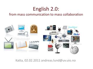 English  2.0:  from  mass communication  to  mass collaboration