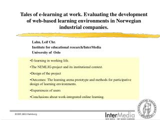 Lahn, Leif Chr.  	Institute for educational research/InterMedia 	University of  Oslo