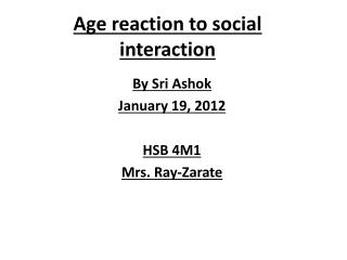 Age reaction to social interaction