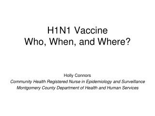 H1N1 Vaccine Who, When, and Where?