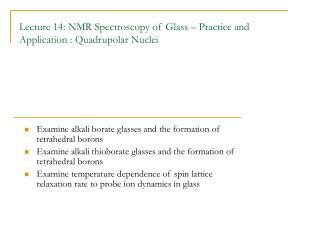 Lecture 14: NMR Spectroscopy of Glass – Practice and Application : Quadrupolar Nuclei