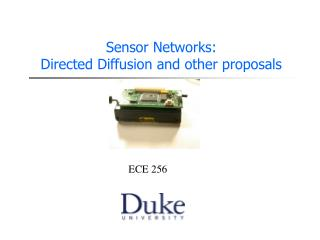 Sensor Networks:  Directed Diffusion and other proposals
