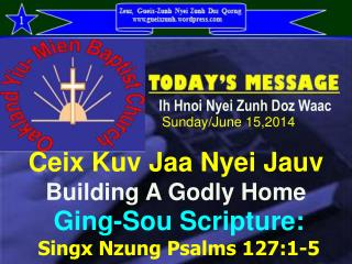 Ceix Kuv Jaa Nyei Jauv  Building A Godly Home