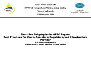 Status of Short Sea Shipping  in the APEC Region: Best Practices for Users, Operators, Regulators, and Infrastructure Pr