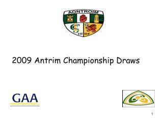 2009 Antrim Championship Draws